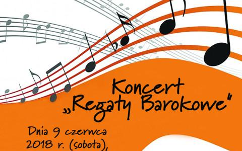"""Zapraszamy na koncert """"Regaty Barokowe"""" – 9.06.2018 r."""